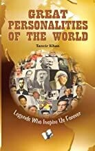 Great Personalities Of The World By Tanvir Khan