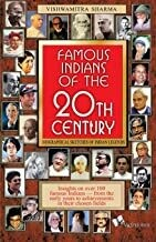 Famous Indians Of The 20th Century: Biographical Sketches of Indian Legends by VISHWAMITRA SHARMA