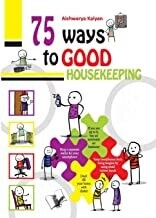 75 Ways to Good Housekeeping by Aishwarya Kalyan