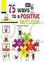75 Ways to Positive Outlook by Aishwarya Kalyan