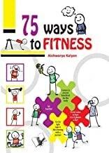 75 Ways to Fitness by Aishwarya Kalyan