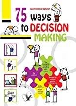 75 Ways to Decision Making by Aishwarya Kalyan