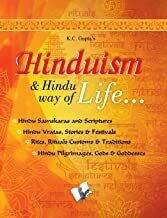 Hinduism and Hindu way of Life: Hindu Samskaras and Scriptures by K.C. Gupta