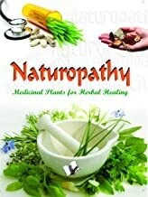 Naturopathy: Herbal Plants for Health Treatments by VIKAS KHATRI