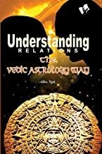 Understanding Relations - The Vedic Astrology Way: Using planetary knowledge to improve marital life by ALKA VIJH