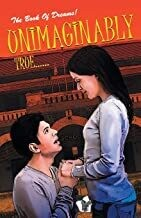 Unimaginably True: A Romantic Novel on Youthful Relationship for Your Adults by DEVANSHI SHARMA
