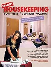 Smart Housekeeping: For The 21 Century Woman: A Well Managed Home is a Mirror of a Good Housewife's Personality by RUPA CHATTERJEE
