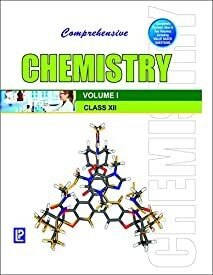 COMPREHENSIVE CHEMISTRY XII (IN TWO VOLUMES) by Dr. N . K. Verma and Prof. S. K. Khanna