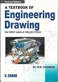 A Textbook Of Engineering Drawing (In First Angle Projection) by R K Dhawan