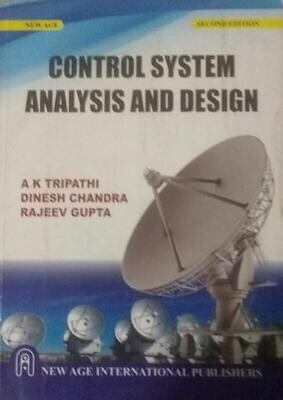 Control System Analysis And Design by A K Tripathi and Dinesh Chandra and Rajeev Gupta