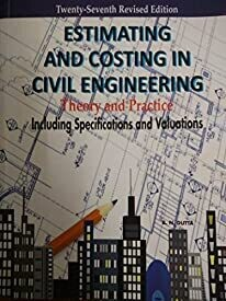 Estimating and Costing in Civil Engineering: Theory and Practice Including Specifications and Valuations by B N Datta