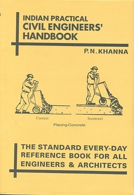 Indian Practical Civil Engineering Handbook by P.N. KHANNA