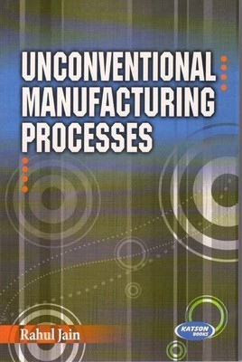 Unconventional Manufacturing Process