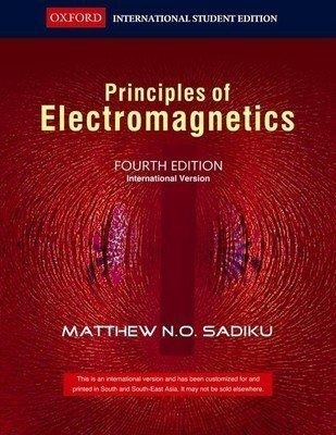 Principles of Electromagnetics                     Mathew N.O. Sadiku | Pustakkosh.com