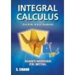 Integral Calculus                        Paperback by Narayan Shanti (Author), Mittal P.K. (Author)| Pustakkosh.com