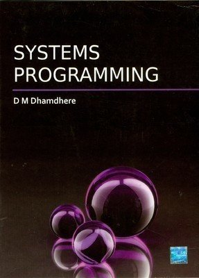 Systems Programming by Dhananjay Dhamdhere