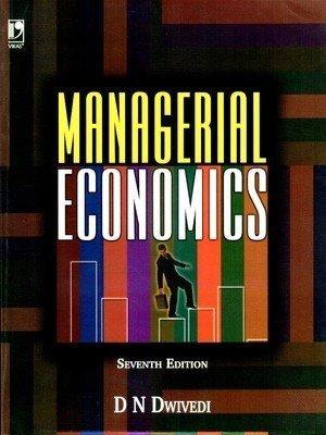 Managerial Economics by D.N. Dwivedi