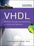 Vhdl Modular Design and Synthesis of Cores and Systems by Zainalabedin Navabi