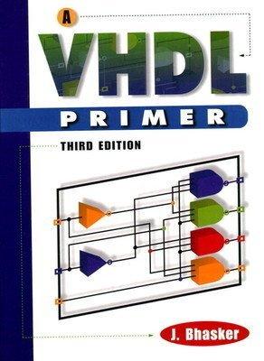 A VHDL Primer                        J.Bhasker| Pustakkosh.com