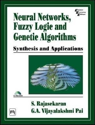 Neural Networks Fuzzy Logic and Genetic Algorithms Synthesis and Applications Computer                        Paperback by S. Rajasekaran (Author), G. A. Vijayalakshmi Pai (Author)| Pustakkosh.com