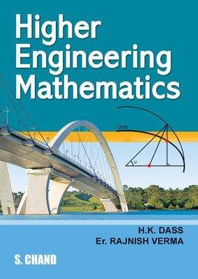Higher Engineering Mathematics by Rajnish Verma H.K. Dass