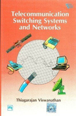 Telecommunication Switching Systems & Networks