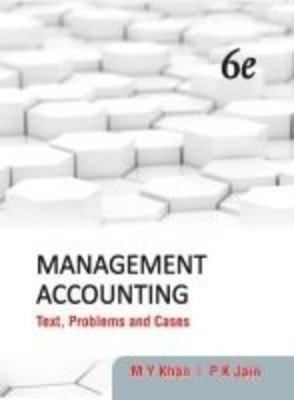 Management Accounting Text Problems and Cases by M.Y. Khan
