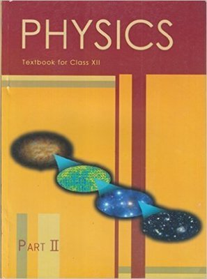 Physics Text Book Part - 2 for Class - 12  - 12090                        Paperback by NCERT (Author)| Pustakkosh.com