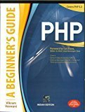 PHP A BEGINNERS GUIDE by Vikram Vaswani