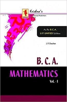 BCA MATHEMATICS VOLUME-1 CODE-354 PB....Chauhan J P by Chauhan J P