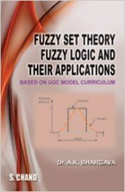 Fuzzy Set Theory Fuzzy Logic and their Applications by Bhargava A.K.