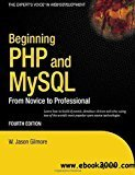Beginning PHP and MySQL From Novice to Professional by W. Jason Gilmore