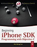 Beginning Iphone SDK Programming with Objective-C by Wei-Meng Lee