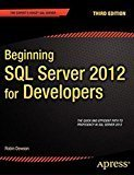 Beginning SQL Server 2012 for Developers Apress by Robin Dewson