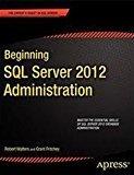 Beginning SQL Server 2012 Administration Apress by Robert Walters