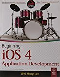 Beginning iOS 4 Application Development by Wei-Meng Lee