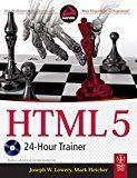 HTML 5 24-Hour Trainer by Joseph W. Lowery