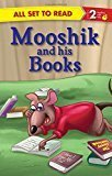 Mooshik and His Books All Set to Read by Om Books Editorial Team