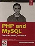 PHP and MYSQL Create - Modify - Reuse by Timothy Boronczyk