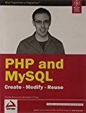 PHP and MYSQL Create - Modify - Reuse by Timothy Boronczyk