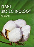 Plant Biotechnology by P. K. Gupta