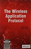 The Wireless Application Protocol by Scott Sbihli Steve Mann