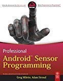 Professional Android Sensor Programming WROX by Greg Milette