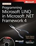 Programming Microsoft LINQ in Microsoft.NET Framework 4 by Paolo Pialorsi