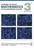 Learning to Teach Mathematics in the Secondary School A Companion to School Experience Volume 2 Learning to Teach Subjects in the Secondary School Series