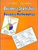 Business Statistics and Business Mathematics by S.P. Gupta