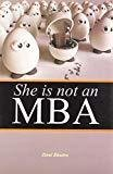 She is Not an MBA by Zinal Bhadra