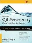 Microsoft Sql Server 2005 The Complete Reference by Jeffrey Shapiro