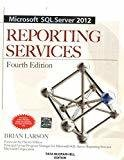Microsoft SQL Server 2012 Reporting Services 4E by Brian Larson