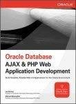 Oracle Database AJAX  PHP Web Application Development by Lee Barney